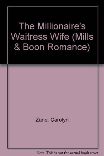 9780263174571: The Millionaire's Waitress Wife (Romance)