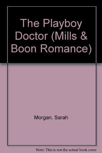 9780263174977: The Playboy Doctor (Romance)