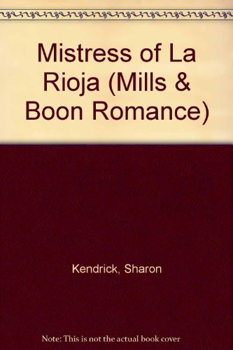 9780263175028: Mistress of La Rioja (Mills & Boon Romance)