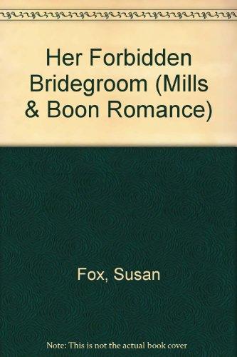 9780263175103: Her Forbidden Bridegroom (Mills & Boon Romance)