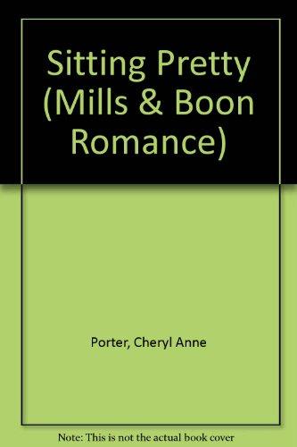 9780263175226: Sitting Pretty (Mills & Boon Romance)