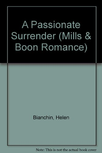 A Passionate Surrender (Mills & Boon Romance) (0263175316) by Helen Bianchin