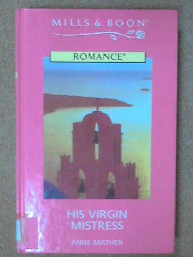 9780263175332: His Virgin Mistress (Romance)