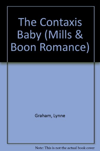 The Contaxis Baby (Mills & Boon Romance) (0263175472) by Lynne Graham