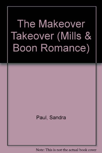 9780263175547: The Makeover Takeover (Romance)