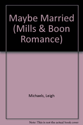 9780263175714: Maybe Married (Romance)