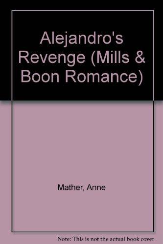 9780263175967: Alejandro's Revenge (Romance)