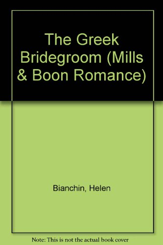 The Greek Bridegroom (Romance) (0263175979) by Helen Bianchin