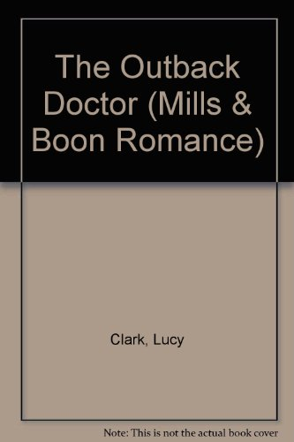 9780263176278: The Outback Doctor (Mills & Boon Romance)