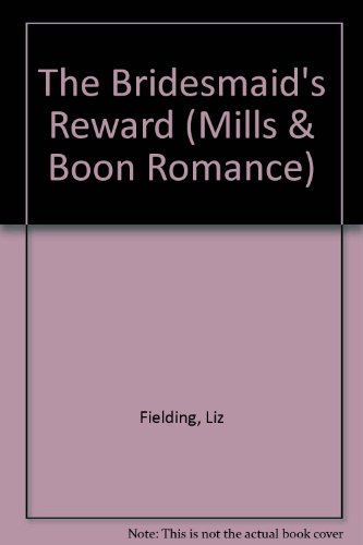 9780263176377: The Bridesmaid's Reward (Mills & Boon Romance)