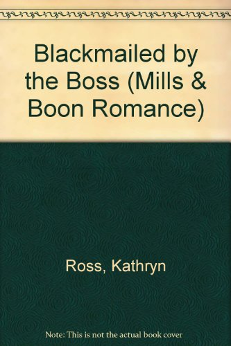 9780263176483: Blackmailed by the Boss (Mills & Boon Romance)