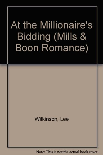 At the Millionaire's Bidding (Mills & Boon: Wilkinson, Lee