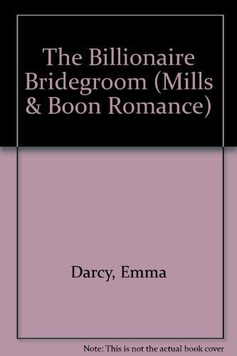 9780263176599: The Billionaire Bridegroom (Mills & Boon Romance)