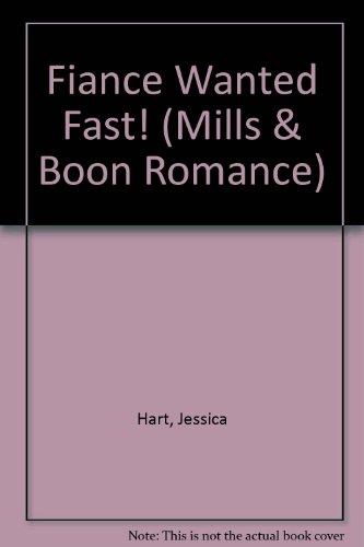 9780263176698: Fiance Wanted Fast! (Mills & Boon Romance)