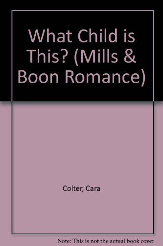 9780263176728: What Child is This? (Mills & Boon Romance)
