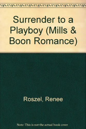 9780263176841: Surrender to a Playboy (Mills & Boon Romance)