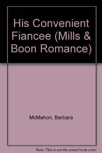 9780263176858: His Convenient Fiancee (Romance)