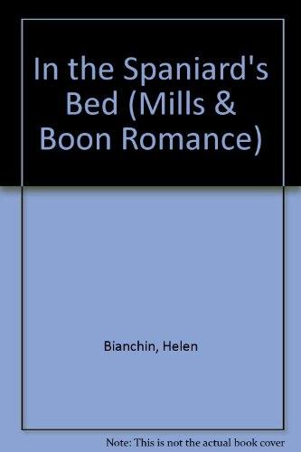 In the Spaniard's Bed (Romance) (9780263177237) by Bianchin, Helen