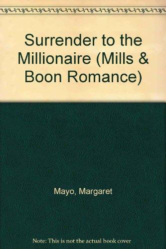 9780263177299: Surrender to the Millionaire (Mills & Boon Romance)