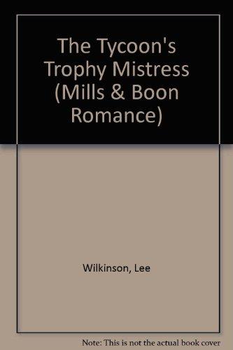 9780263177442: The Tycoon's Trophy Mistress (Romance)