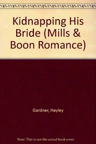 9780263177626: Kidnapping His Bride (Mills & Boon Romance)