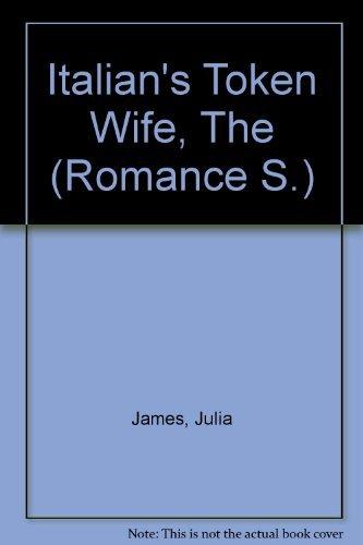 9780263178098: Italian's Token Wife, The (Romance S.)