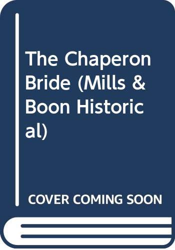 9780263178197: The Chaperon Bride (Mills & Boon Historical)
