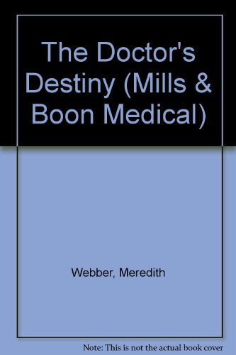 9780263178432: The Doctor's Destiny (Mills & Boon Medical)