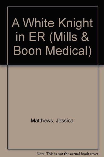 9780263178548: A White Knight in ER (Medical Romance)