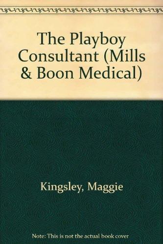 9780263178609: The Playboy Consultant (Medical Romance)