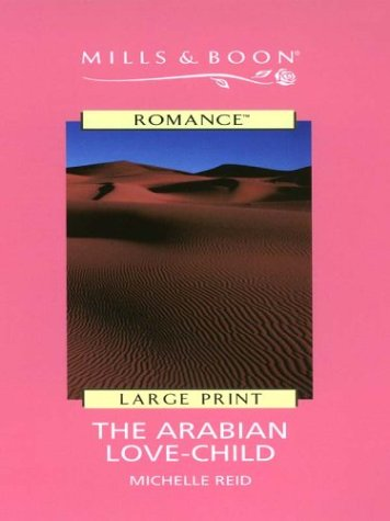 9780263178920: The Arabian Love-Child