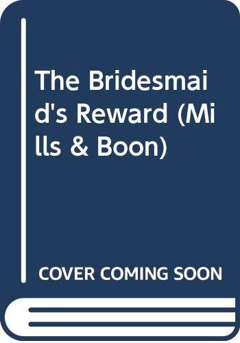 9780263179118: The Bridesmaid's Reward (Mills & Boon)