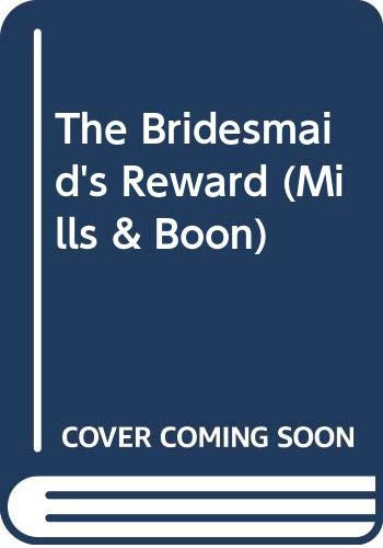 9780263179118: The Bridesmaid's Reward (Mills & Boon)