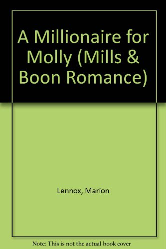 9780263179132: A Millionaire for Molly (Mills & Boon)