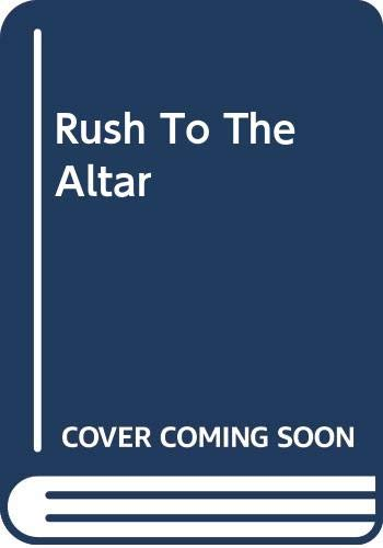 9780263179279: Rush to the Altar (Large Print Harlequin Series)