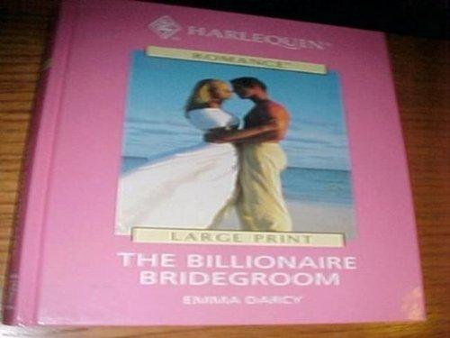 9780263179316: The Billionaire Bridegroom [LARGE PRINT]
