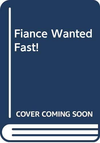 9780263179378: Fiance Wanted Fast! (Mills & Boon Romance)