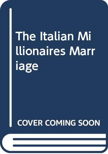 9780263179439: The Italian Millionaire's Marriage