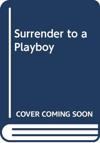 9780263179446: Surrender to a Playboy (Mills & Boon Romance)
