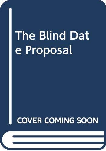 9780263179538: The Blind Date Proposal