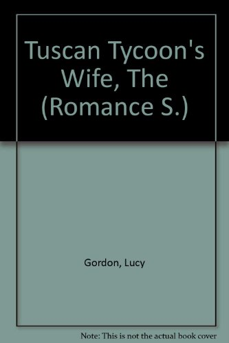 9780263179606: The Tuscan Tycoon's Wife