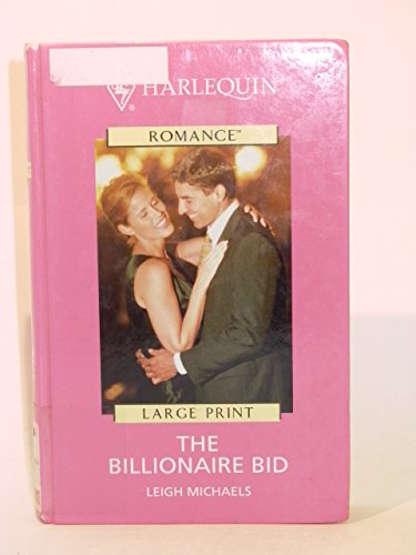 The Billionaire Bid [LARGE PRINT]: Michaels, Leigh