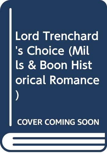 9780263179972: Lord Trenchard's Choice (Mills & Boon Historical)