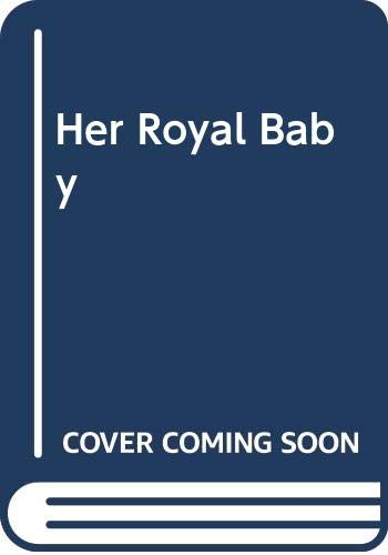 9780263180725: Her Royal Baby: Large Print