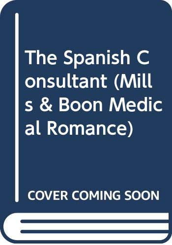 9780263181654: The Spanish Consultant (Large Print Mills & Boon Medical Romance)