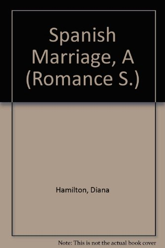 9780263182217: Spanish Marriage, A (Romance S.)