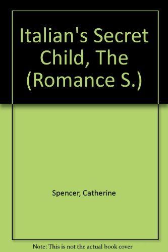 9780263182231: Italian's Secret Child, The (Romance S.)
