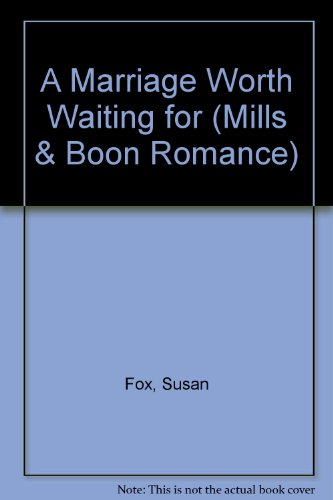 9780263182446: A Marriage Worth Waiting For (Harlequin Romance, 3796)