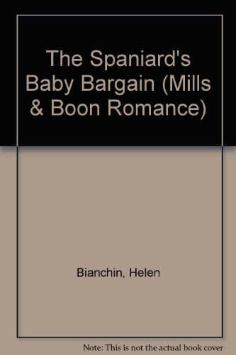 9780263182675: The Spaniard's Baby Bargain (Romance)