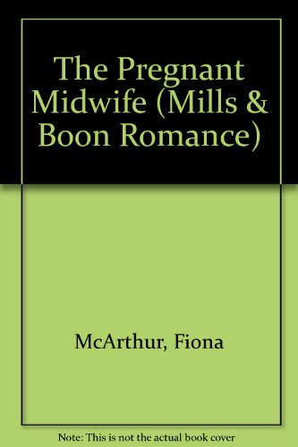 9780263182989: The Pregnant Midwife (Romance)